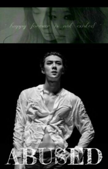 ABUSED    [SEHUN]