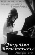 Forgotten Remembrance by StarlightHaven