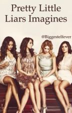 Pretty Little Liars Imagines by Biggestelfever