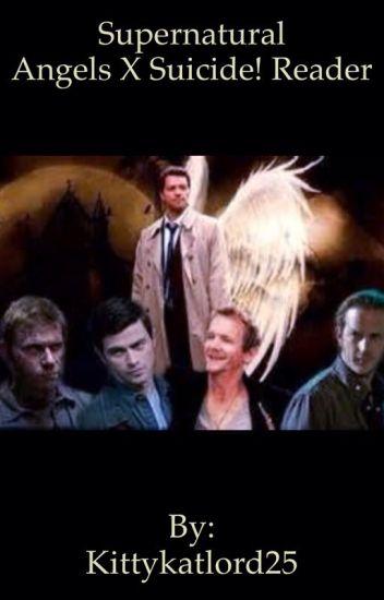 Supernatural Angels x suicide! reader *oneshot* - Fandom trash - Wattpad