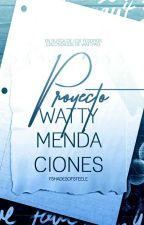Proyecto Wattymendaciones || Tesoros Escondidos by FShadesOfSteele