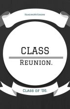 Class Reunion. by ReadingMySirens