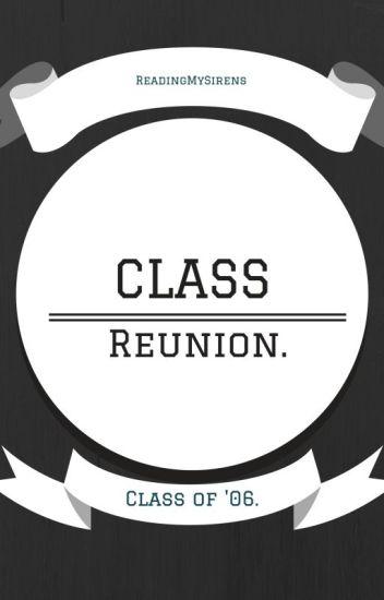 Class Reunion.