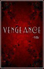 xx VENGEANCE by Satsuki_1190