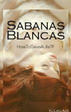 Sábanas Blancas© [+16] by sxmxhxxrt