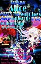 When Alice Meets The Witches and DarkLord in the Wonderland by VampireOtaku17