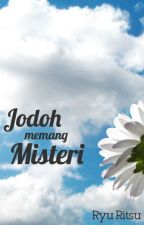 Jodoh Memang Misteri by aoryume