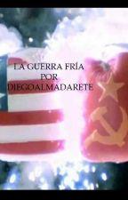 LA GUERRA FRÍA      (1945-1991) by DiegoAlmadaRete
