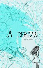 À Deriva by avidaepoema
