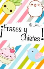 ¡Frases y Chistes! :'D by KxllzJung-