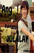Dakilang Julalay (On hold) by MiNionAdiK