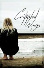 Her Crippled Wings (UNAVAILABLE) by CrossOwl