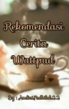 Rekomendasi Cerita Wattpad by Andinifadhilah22