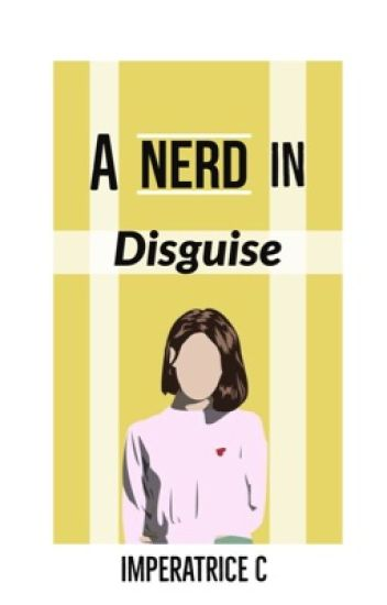 A Nerd in Disguise #Wattys2016