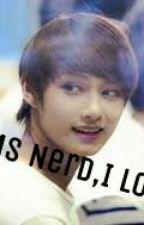 Hey Ms Nerd,I love U [COMPLETE] by suamiku_encik_jisoo