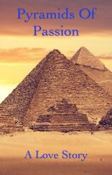 Pyramids of Passion by CrazyReader50