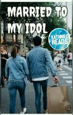 MARRIED TO MY IDOL (KATHNIEL) by dudzslvdcrbs