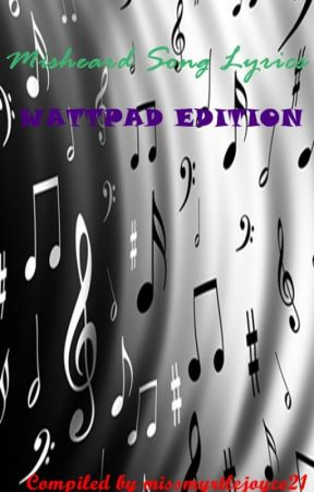 Misheard Song Lyrics Wattpad Edition Misheard Lyric