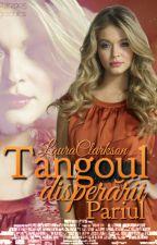 Tangoul disperării- Pariul by LauraClarkson