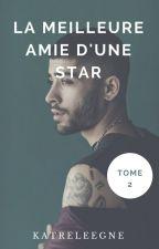 La meilleure amie d'une star (tome 2). by Katreleegne