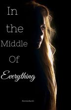 In The Middle Of Everything by ILoveStarbucks