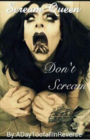 Scream Queen by ADayToofallInReverse