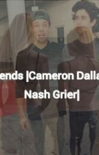 Friends |Cameron Dallas & Nash Grier| by Lukey0