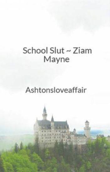 School Slut ~ Ziam Mayne ✔