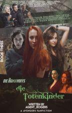 》DIE ROMANOFFS ~ die Totenkinder《| Part III || AVENGERS by Agent_Rogers