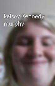 kelsey Kennedy murphy by kelsey9857