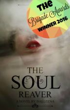 The Soul Reaver 1 Night of Souls (#Wattys2016) by Dalleena