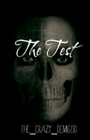 The Test by The_CrAzY_DeMiGoD