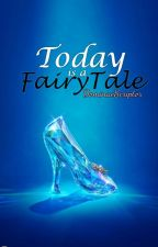 Today is a Fairy Tale (On Hold) by DominaeScriptor