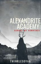 ALEXANDRITE ACADEMY:School of Vampires by thesouleater_68