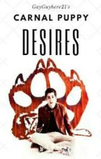 Carnal Puppy Desires (3rd Book in the series: Desecrating Taboos) by GayGuyHere21