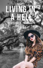 Living in a HELL (TPM Series 2) by Eyesmile_princ3ss10