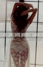 Stars can't shine without darkness VF by StarsCantShineWD