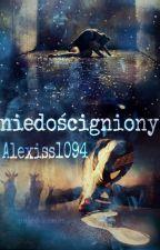 Niedościgniony [Reaktywacja] by Alexiss1094