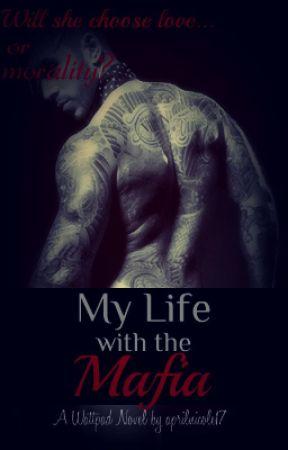 My Life with the Mafia (BWWM) by aprilnicole17