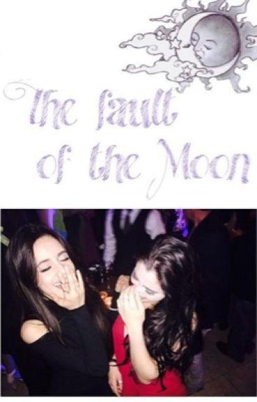 The fault of the moon    Camren