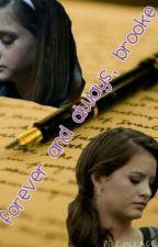 Forever and Always, Brooke (reuploaded) by fandommfanficss