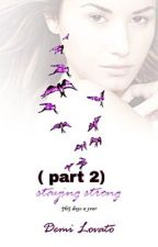Staying Strong 365 days a year by Demi Lovato (part 2) by Imane_Lovato