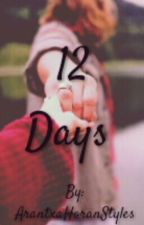 12 days | Zayn Malik y tu| by ArantxaHoranStyles