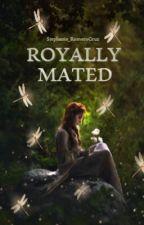 Royally Mated by Stephanie_RomeroCruz