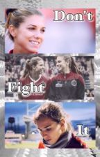 Don't Fight It. by inlovewiththeuswnt