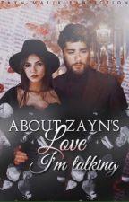 About Zayn's Love I'm Talking® <|> by Samwriter93