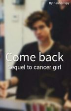 Come back | Nash Grier [NOVOS CAPÍTULOS] by nashcreep