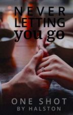 Never Letting You Go~The 12th Kiss One Shot by halstonbecker
