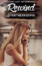 Rewind by overtheskies916