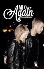All Over Again | tayvin by timemovedtoofast